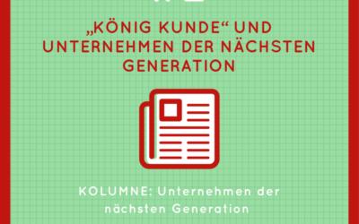 """""""König Kunde"""" und Unternehmen der nächsten Generation"""
