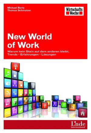 New World of Work – Warum kein Stein auf dem anderen bleibt