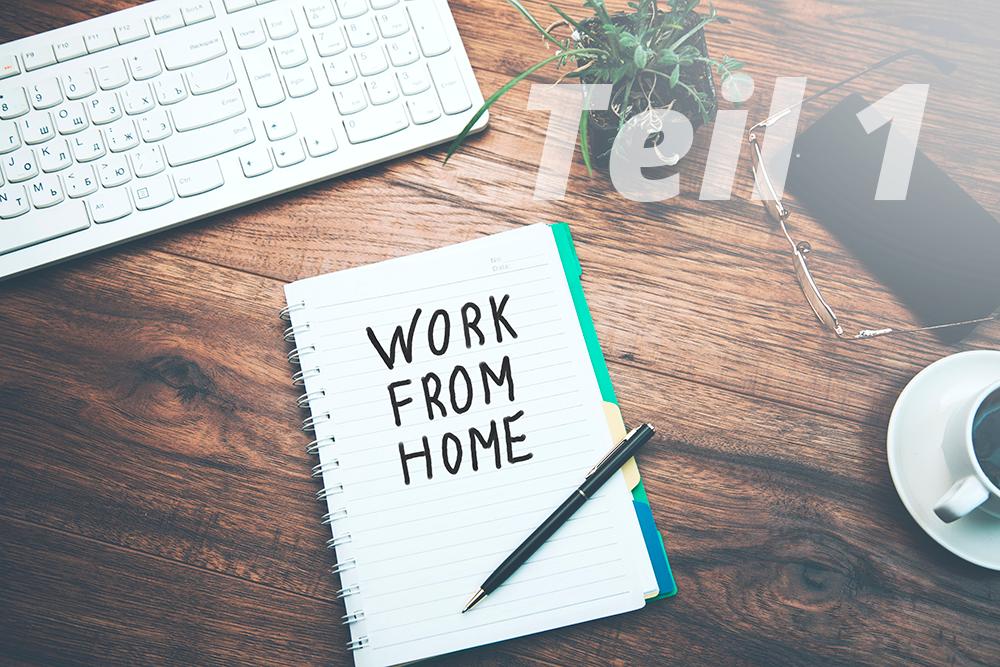Tipps und Tricks für das Home-Office – Teil 1